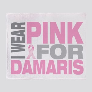I wear pink for Damaris Throw Blanket